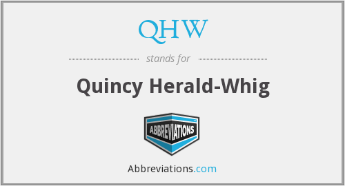 QHW - Quincy Herald- Whig
