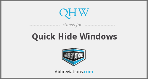 QHW - Quick Hide Windows