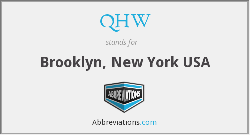 QHW - Brooklyn, New York USA