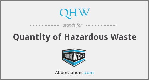 QHW - Quantity of Hazardous Waste