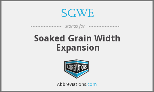 SGWE - Soaked Grain Width Expansion