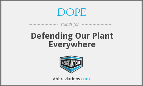 DOPE - Defending Our Plant Everywhere