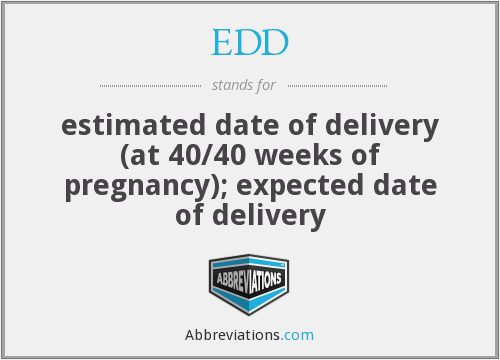 estimated date of delivery (at 40/40 weeks of pregnancy); expected ...