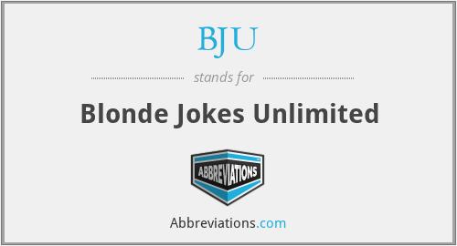 BJU - Blonde Jokes Unlimited