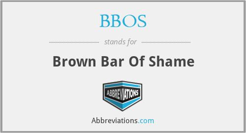 BBOS - Brown Bar Of Shame