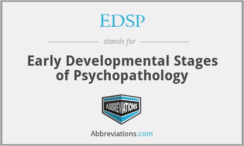 EDSP - Early Developmental Stages of Psychopathology