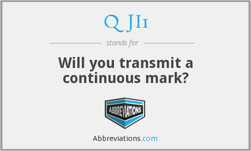 QJI1 - Will you transmit a continuous mark?