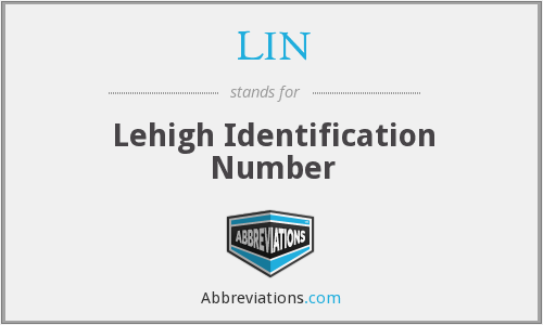 LIN - Lehigh Identification Number