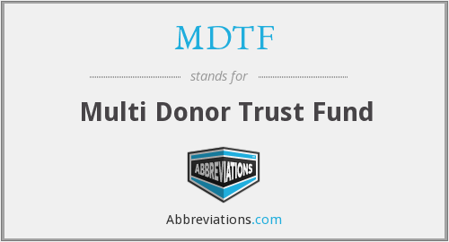 What does MDTF stand for?
