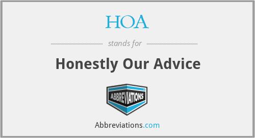 HOA - Honestly Our Advice