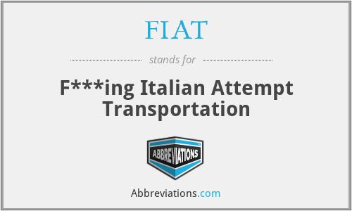 FIAT - F***ing Italian Attempt Transportation