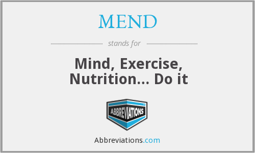 MEND - Mind, Exercise, Nutrition… Do it