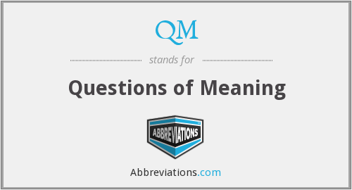 QM - Questions of Meaning