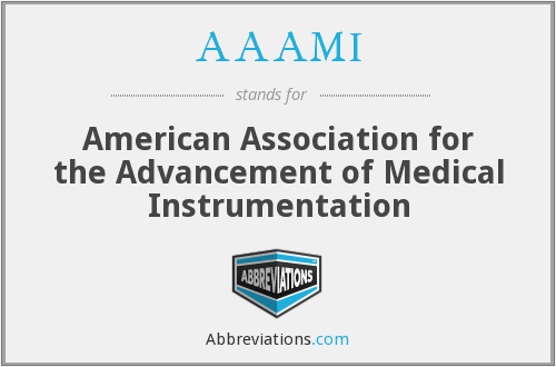 AAAMI - American Association for the Advancement of Medical Instrumentation