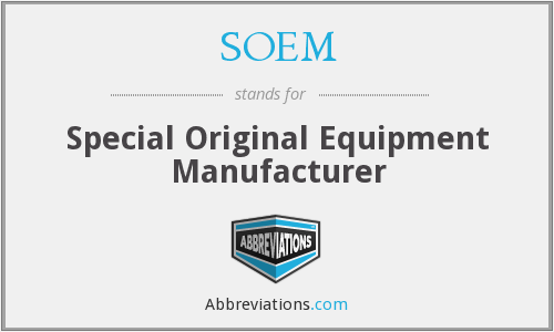 SOEM - Special Original Equipment Manufacturer