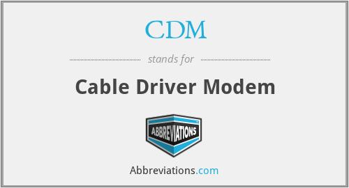CDM - Cable Driver Modem
