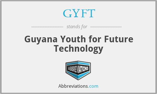 GYFT - Guyana Youth for Future Technology