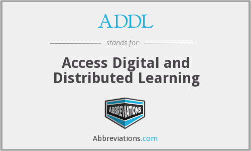 ADDL - Access Digital and Distributed Learning