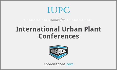 IUPC - International Urban Plant Conferences