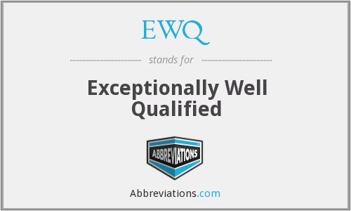 What does EWQ stand for?
