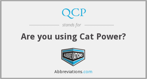 QCP - Are you using Cat Power?