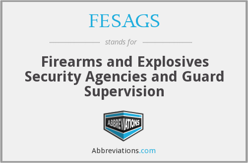 FESAGS - Firearms and Explosives Security Agencies and Guard Supervision