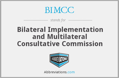 BIMCC - Bilateral Implementation and Multilateral Consultative Commission