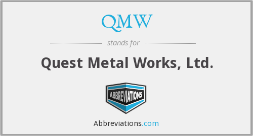 QMW - Quest Metal Works, Ltd.