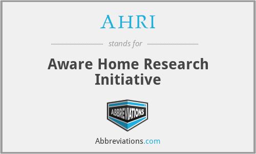 AHRI - Aware Home Research Initiative