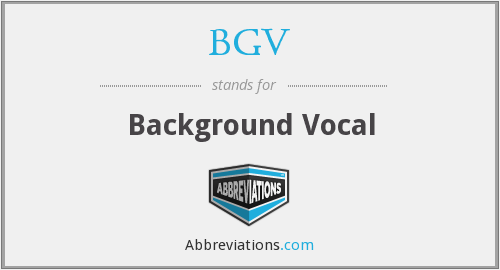 What does BGV stand for?