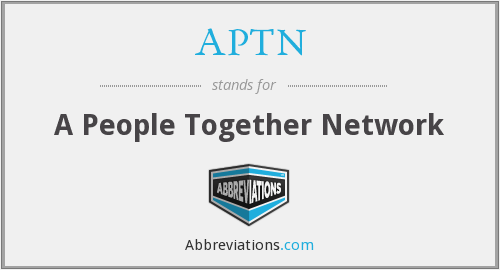 APTN - A People Together Network