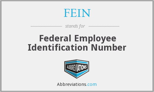 FEIN - Federal Employee Identification Number