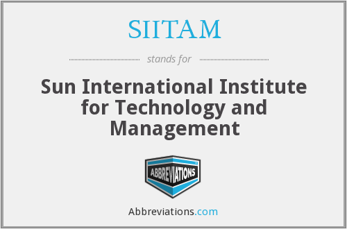What does SIITAM stand for?