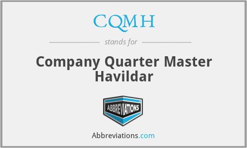 CQMH - Company Quarter Master Havildar