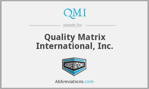 QMI - Quality Matrix International, Inc.