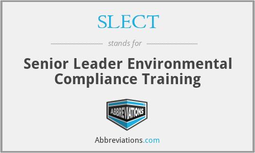 SLECT - Senior Leader Environmental Compliance Training