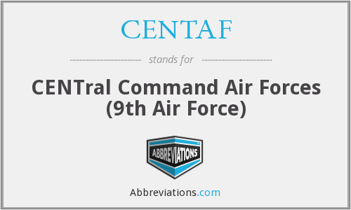 CENTAF - CENTral Command Air Forces (9th Air Force)