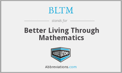 What does BLTM stand for?