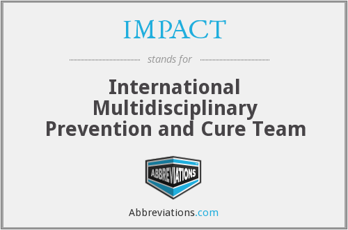 IMPACT - International Multidisciplinary Prevention and Cure Team