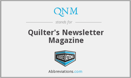 QNM - Quilter's Newsletter Magazine