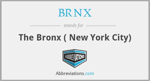 BRNX - The Bronx ( New York City)