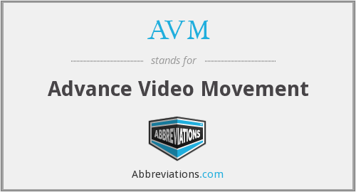 AVM - Advance Video Movement