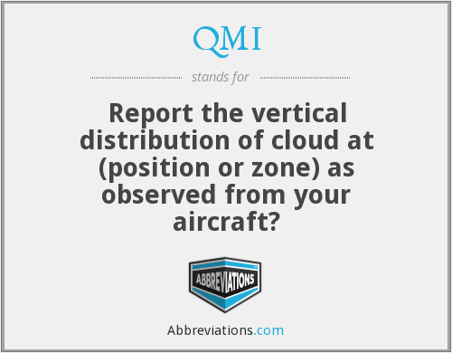 QMI - Report the vertical distribution of cloud at (position or zone) as observed from your aircraft?
