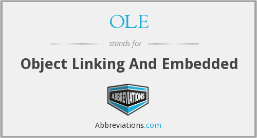 OLE - Object Linking And Embedded
