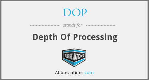 DOP - Depth Of Processing