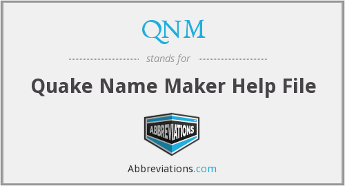 QNM - Quake Name Maker Help File