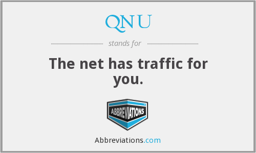 QNU - The net has traffic for you.
