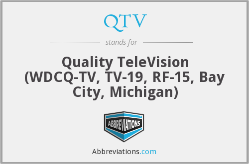 QTV - Quality TeleVision (WDCQ-TV, TV-19, RF-15, Bay City, Michigan)