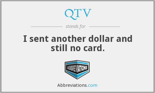 QTV - I sent another dollar and still no card.