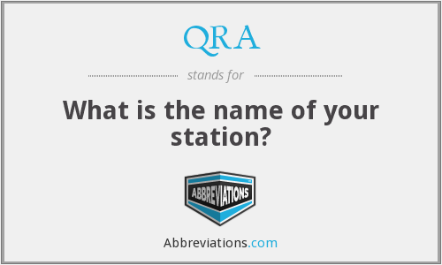 QRA - What is the name of your station?